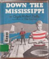 Down the Mississippi - Clyde Robert Bulla