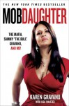 Mob Daughter: The Mafia, Sammy 'The Bull' Gravano, and Me! - Karen Gravano, Lisa Pulitzer
