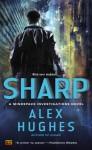 Sharp (Mindspace Investigations, #2) - Alex Hughes