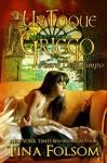 Un Toque Griego (Fuera del Olimpo #1) (Spanish Edition) - Tina Folsom, Gely Rivas