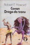 Conan. Droga do tronu - Robert E. Howard