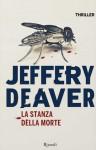 La stanza della morte (Rizzoli best) (Italian Edition) - Jeffery Deaver, F. Siracusa, S. Pezzani
