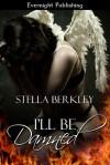 I'll Be Damned - Stella Berkley