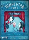 The Templeton Twins Make a Scene: Book Two - Ellis Weiner, Jeremy Holmes