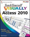 Teach Yourself Visually Access 2010 - Faithe Wempen