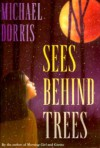 Sees Behind Trees - Michael Dorris, Linda Benson