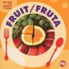 Fruit/ Fruta (Find Out About Food/ Conoce La Comida) (Spanish Edition) - Tea Benduhn