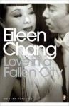 Love in a Fallen City and Other Stories - Eileen Chang