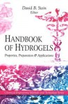 Handbook Of Hydrogels: Properties, Preparation & Applications (Chemical Engineering Methods And Technology Series) - David B. Stein