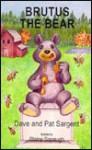 Brutus the Bear - Dave Sargent, Pat Sargent