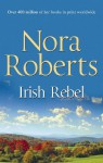 Irish Rebel - Nora Roberts