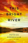 This Bright River: A Novel (Audio) - Patrick Somerville
