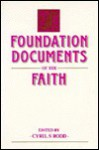 Foundation Documents Of The Faith - Cyril S. Rodd