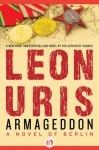 Armageddon: A Novel of Berlin - Leon Uris