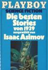 Die besten Stories von 1939 - Isaac Asimov, Eando Binder, Robert A. Heinlein, Theodore Sturgeon