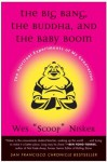 "The Big Bang, The Buddha, And The Baby Boom: The Spiritual Experiments of My Generation - Wes ""Scoop"" Nisker"