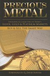 Precious Metal: Investing and Collecting in Today's Silver, Gold, and Platinum Markets - Q. David Bowers
