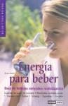 Energia Para Beber - Anna Huete