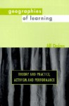 Geographies of Learning Geographies of Learning Geographies of Learning Geographies of Learning Geographies of L: Theory and Practice, Activism and Performance Theory and Practice, Activism and Performance Theory and Practice, Activism and Performance ... - Jill Dolan