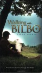 Walking with Bilbo: A Devotional Adventure through the Hobbit - Sarah Arthur