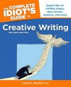 The Complete Idiot's Guide to Creative Writing - Laurie E. Rozakis