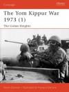 The Yom Kippur War 1973 (1): Golan Heights - Simon Dunstan