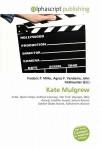 Kate Mulgrew - Frederic P. Miller, Agnes F. Vandome, John McBrewster