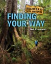Bushcraft and Survival. Finding Your Way - Neil Champion