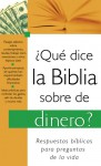 Que dice la Biblia sobre el dinero?: What the Bible Says About Money - Various