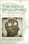 Theories of Development: Concepts and Applications (4th Edition) - William Crain