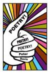 Poetry! Poetry! Poetry! - Peter Davis