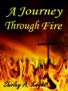 A Journey Through Fire: ALS - Memoir of a caregiver - Shirley Knight