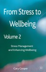 Stress Management and Enhancing Wellbeing. Cary Cooper - Cary L. Cooper