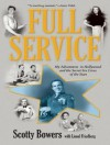 Full Service: My Adventures in Hollywood and the Secret Sex Lives of the Stars - Scotty Bowers, Lionel Friedberg, Johnny Heller