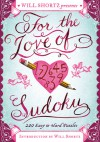 Will Shortz Presents For the Love of Sudoku: 200 Easy to Hard Puzzles - Will Shortz