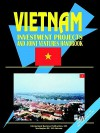 Vietnam Investment Projects and Joint Ventures Handbook, Volume 1 - USA International Business Publications, USA International Business Publications