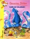Gare Au Calamar! (Geronimo Stilton, Tome 56) - Geronimo Stilton