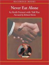 Never Eat Alone: And Other Secrets to Success, One Relationship at a Time (MP3 Book) - Keith Ferrazzi, Tahl Raz, Richard Harries