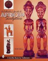 A Collector's Guide to African Sculpture - Theodore Toatley, Douglas Congdon-Martin
