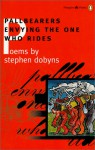Pallbearers Envying the One Who Rides - Stephen Dobyns