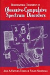 Biobehavioral Treatment of Obsessive-Compulsive Spectrum Disorders - Jose Yaryura-Tobias, Fugen Neziroglu
