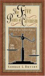 The Five Points of Calvinism - George Bryson