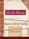 Have a Little Faith: A True Story (Audio) - Mitch Albom
