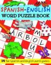 Spanish-English Word Puzzle Book - Catherine Bruzzone, Rachel Croxon, Louise Millar, Louise Comfort, Stephanie Dix, Diego Blasco Vasquez