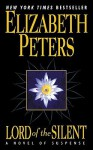 Lord of the Silent: A Novel of Suspense - Elizabeth Peters