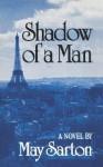 Shadow Of A Man - May Sarton