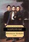 Karamazov Kardeşler Cilt 1 - Fyodor Dostoyevsky