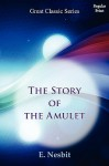 The Story of the Amulet - E. Nesbit
