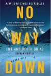 No Way Down: Life and Death on K2 - Graham Bowley