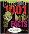 1001 Horrible Facts: A Yukkopedia of Gross Truths About Everything - Anne Rooney